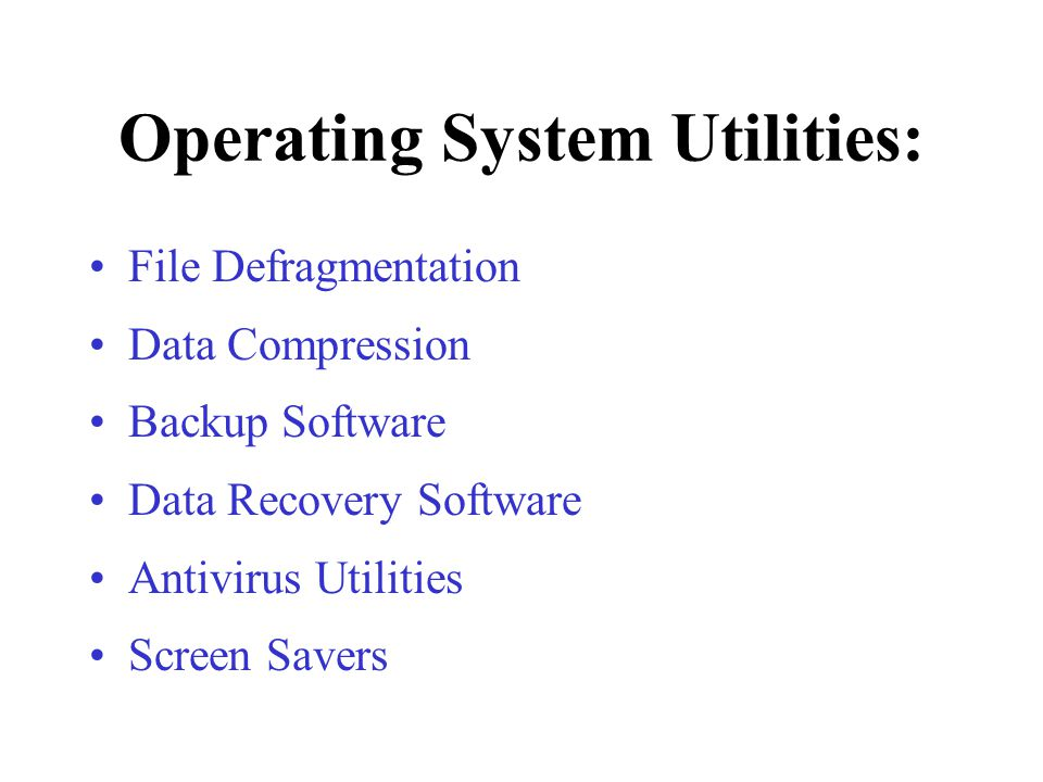 Operating System Utilities: