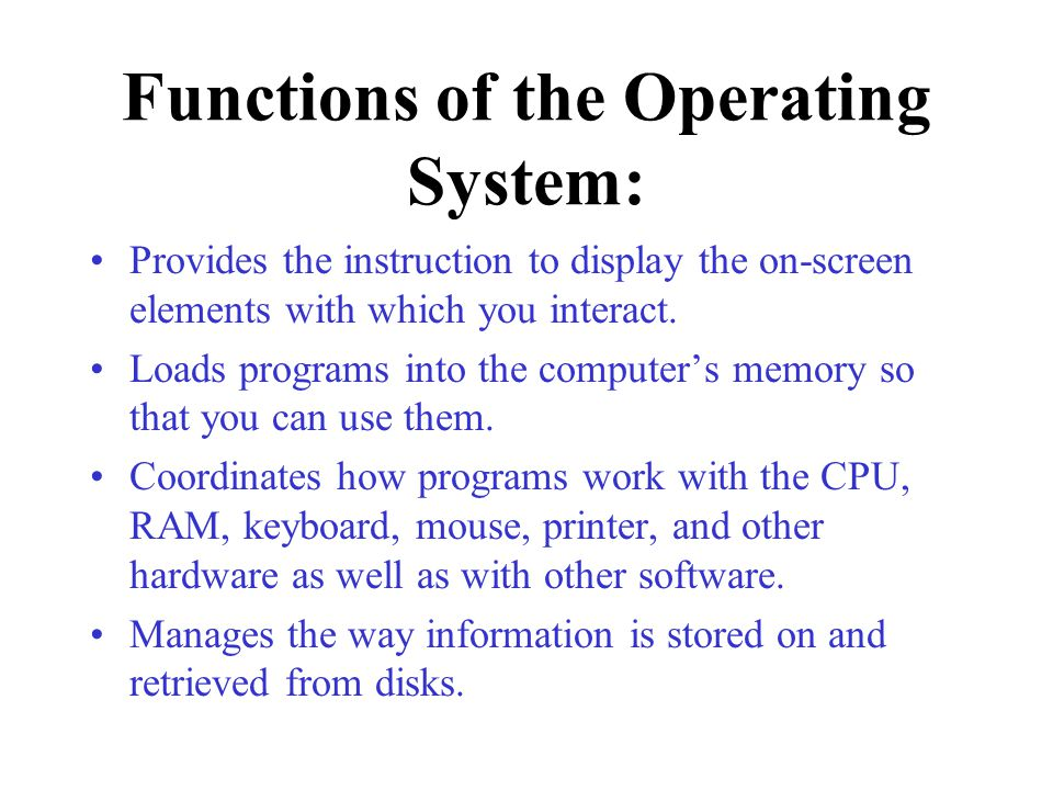 Functions of the Operating System: