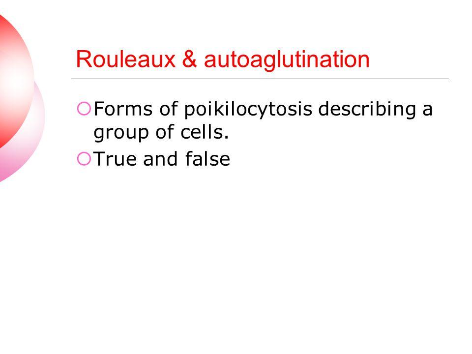 Rouleaux & autoaglutination