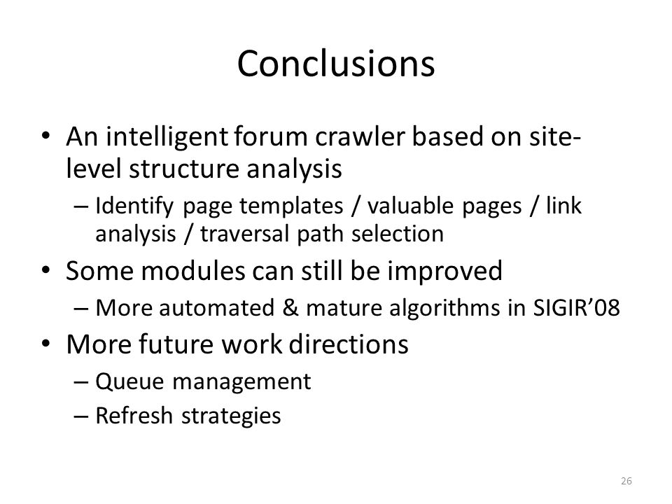 Conclusions An intelligent forum crawler based on site-level structure analysis.