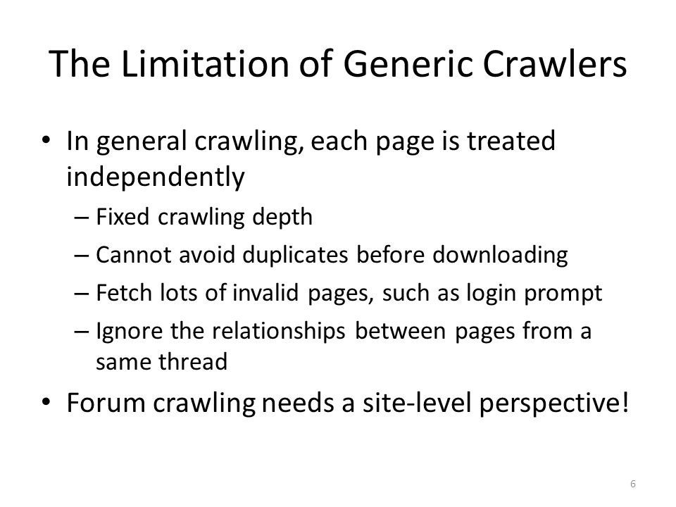 The Limitation of Generic Crawlers