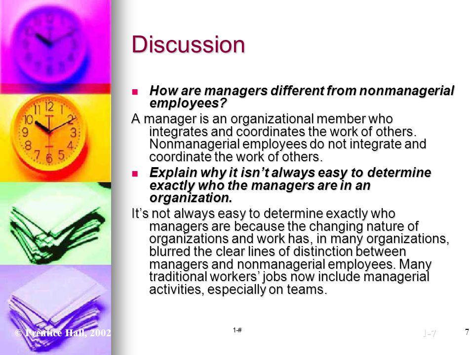 Discussion How are managers different from nonmanagerial employees