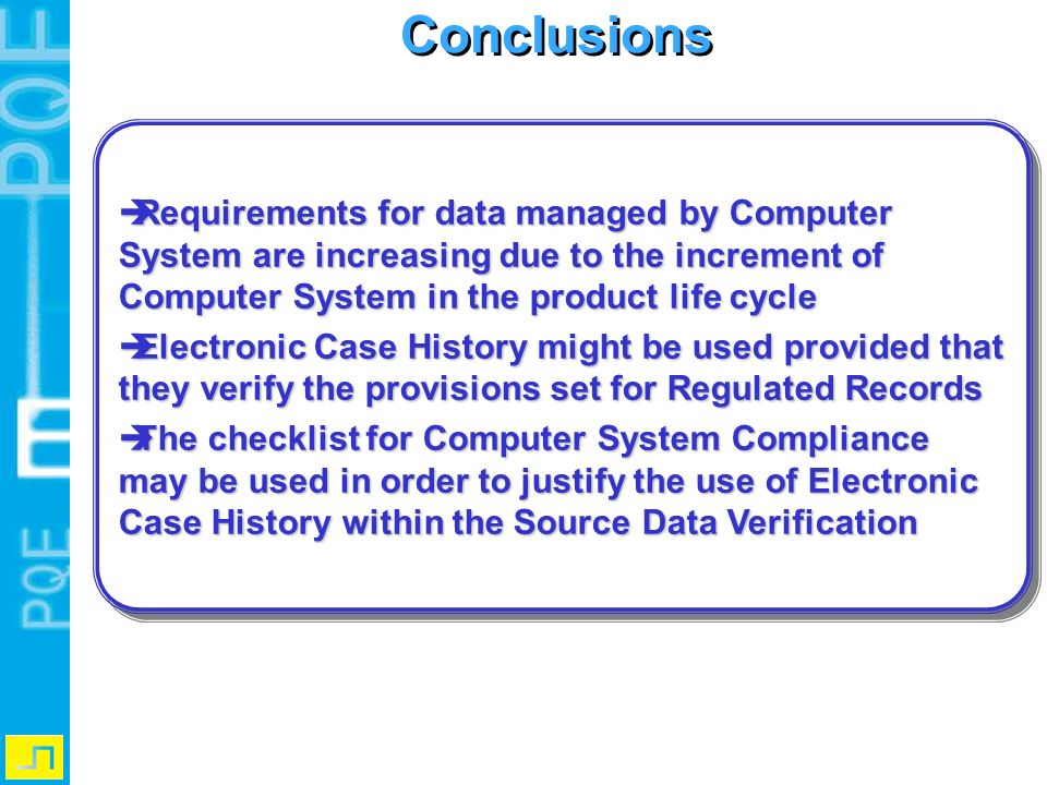 Conclusions Requirements for data managed by Computer System are increasing due to the increment of Computer System in the product life cycle.