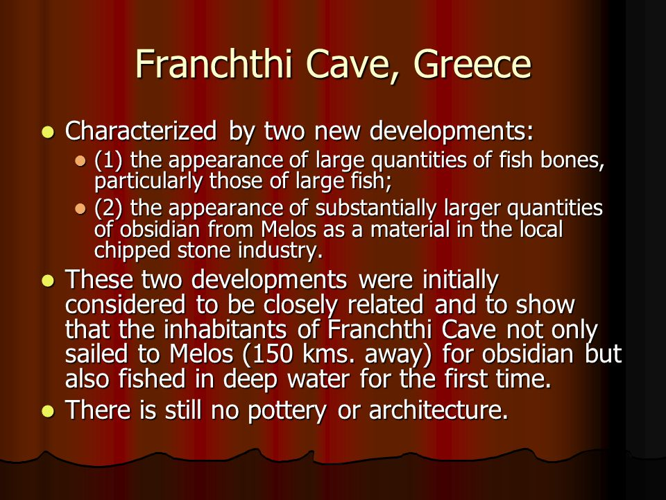 Franchthi Cave, Greece Characterized by two new developments: