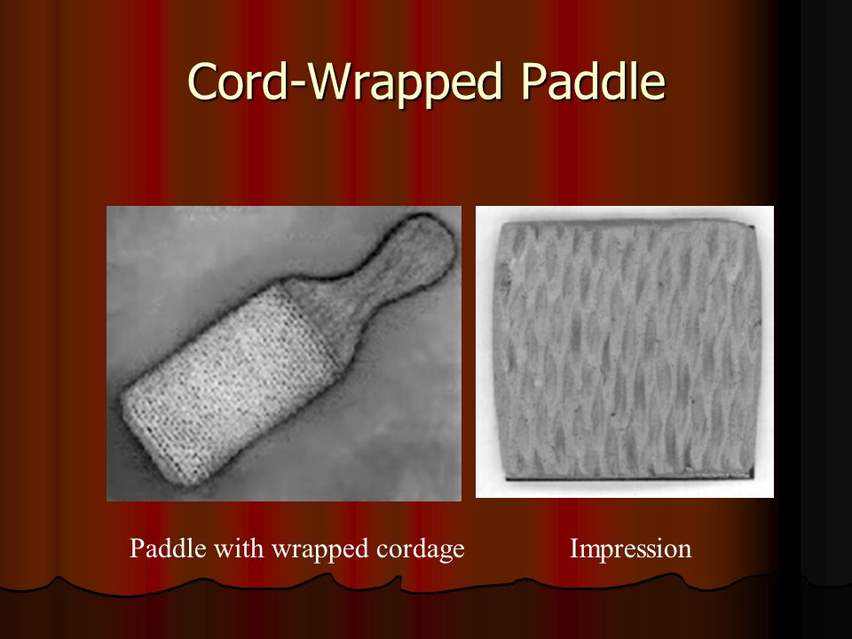 Cord-Wrapped Paddle Paddle with wrapped cordage Impression