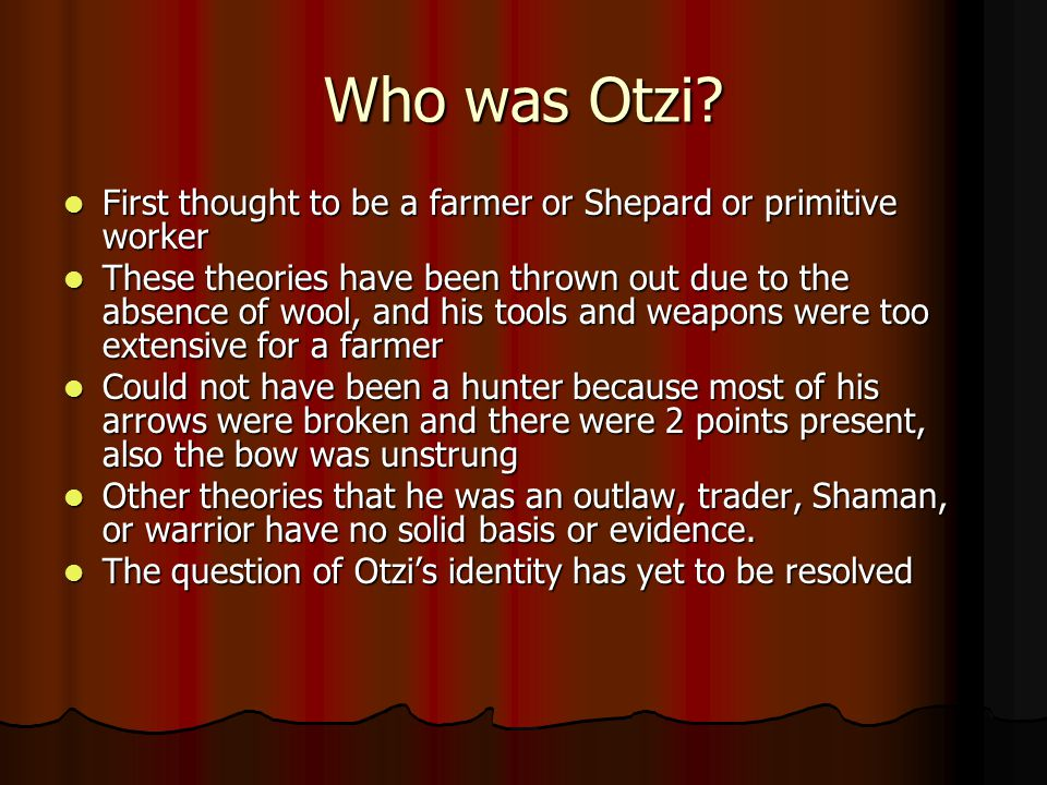 Who was Otzi First thought to be a farmer or Shepard or primitive worker.
