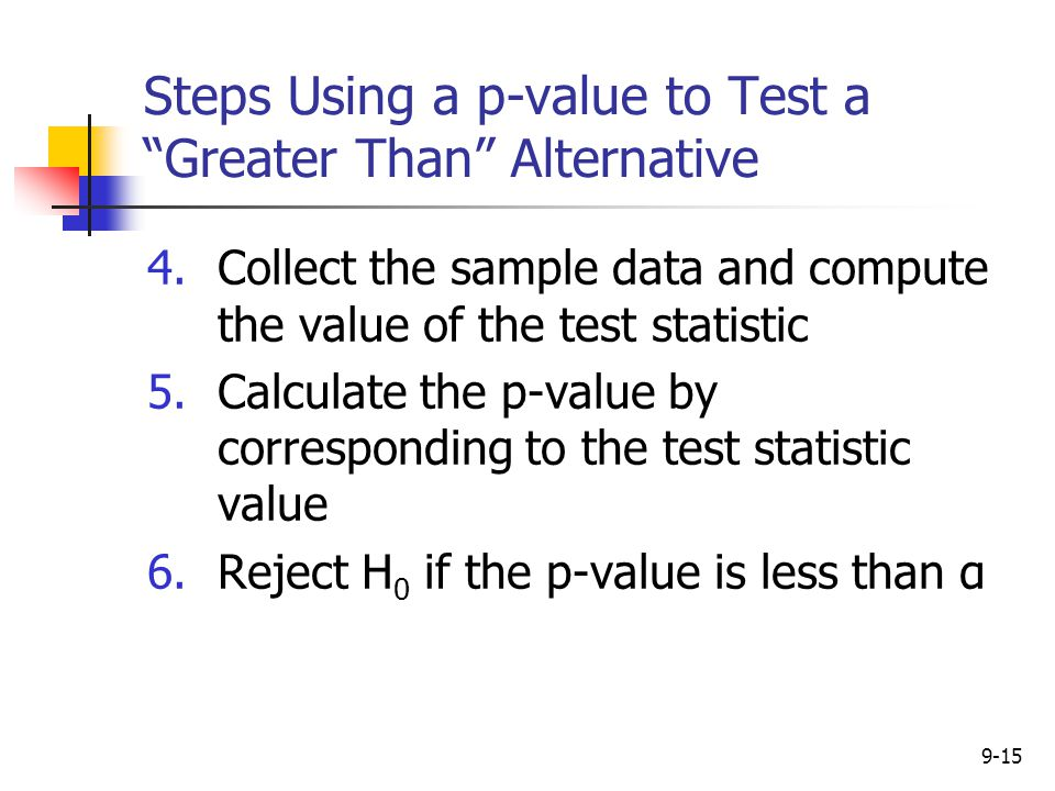 Steps Using a p-value to Test a Greater Than Alternative