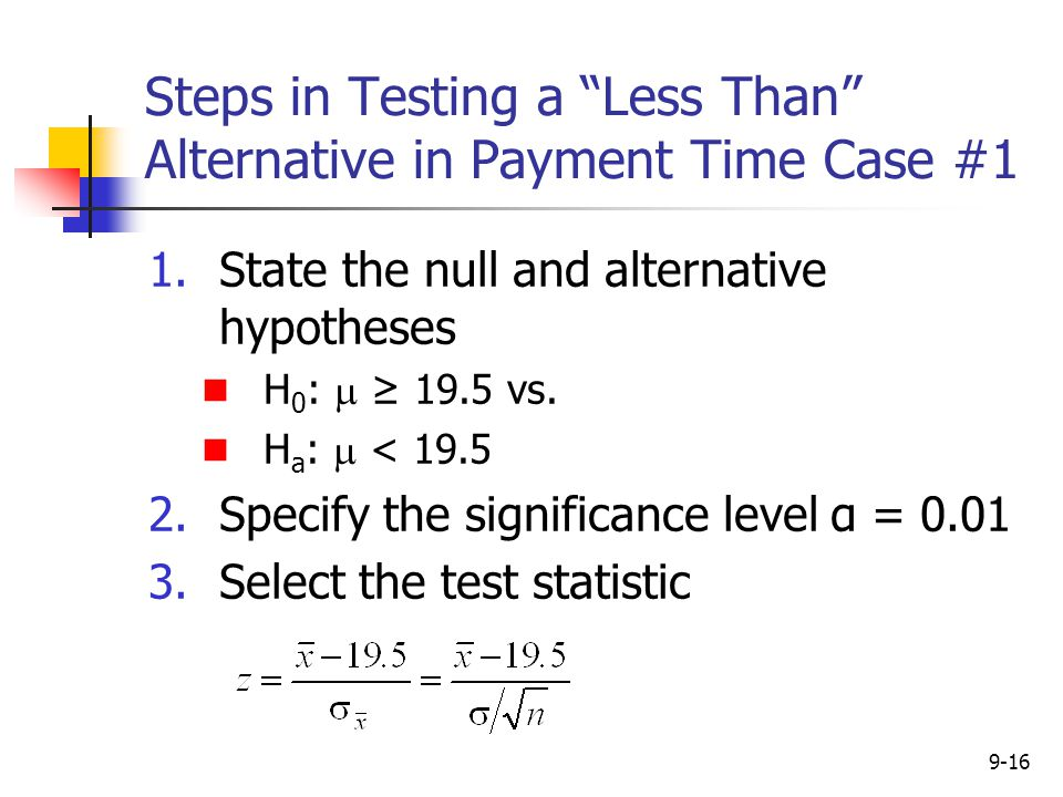 Steps in Testing a Less Than Alternative in Payment Time Case #1