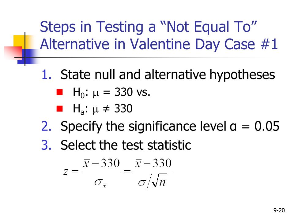 Steps in Testing a Not Equal To Alternative in Valentine Day Case #1