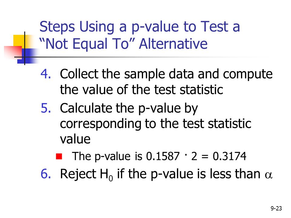 Steps Using a p-value to Test a Not Equal To Alternative