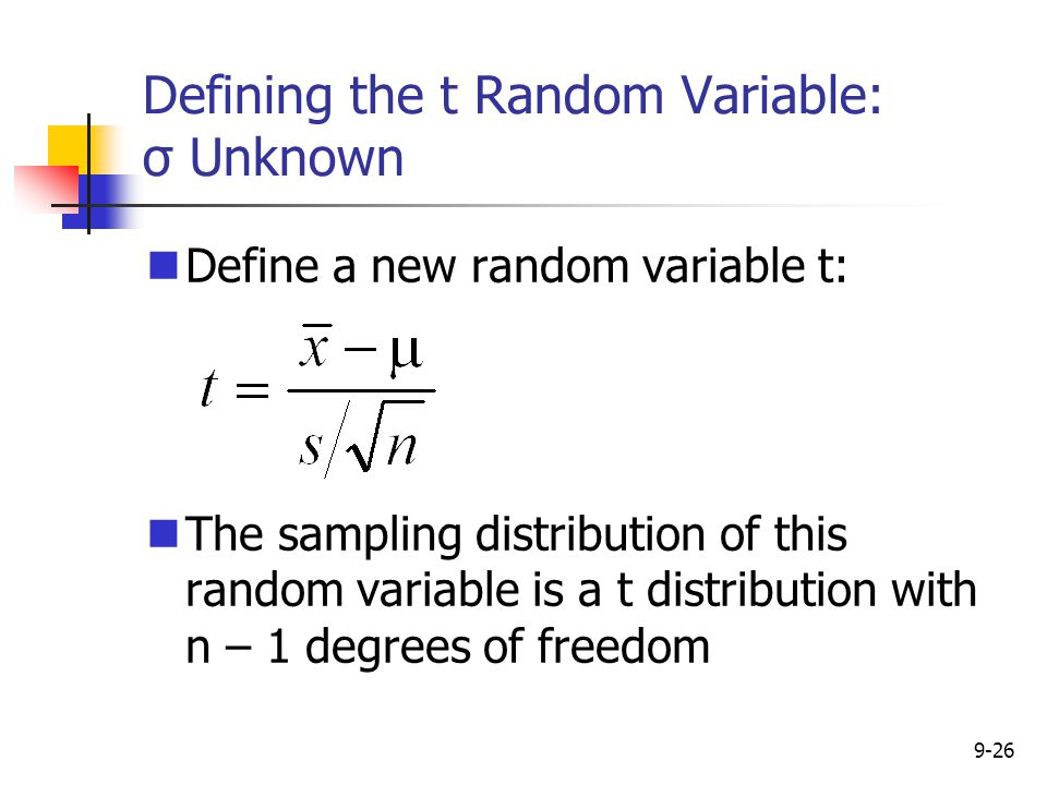 Defining the t Random Variable: σ Unknown
