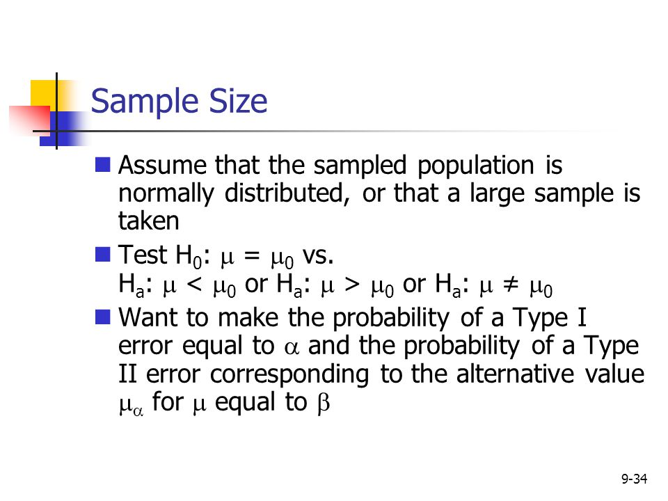 Sample Size Assume that the sampled population is normally distributed, or that a large sample is taken.