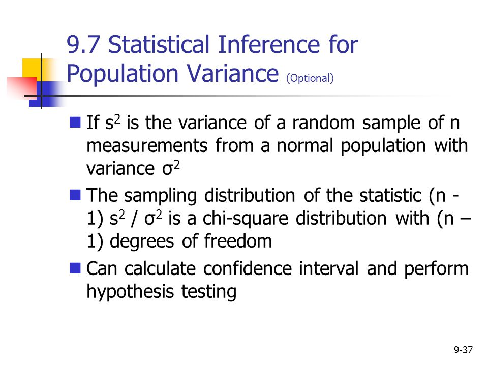9.7 Statistical Inference for Population Variance (Optional)