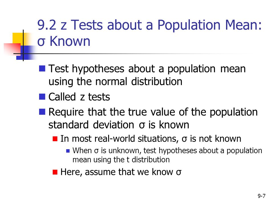 9.2 z Tests about a Population Mean: σ Known