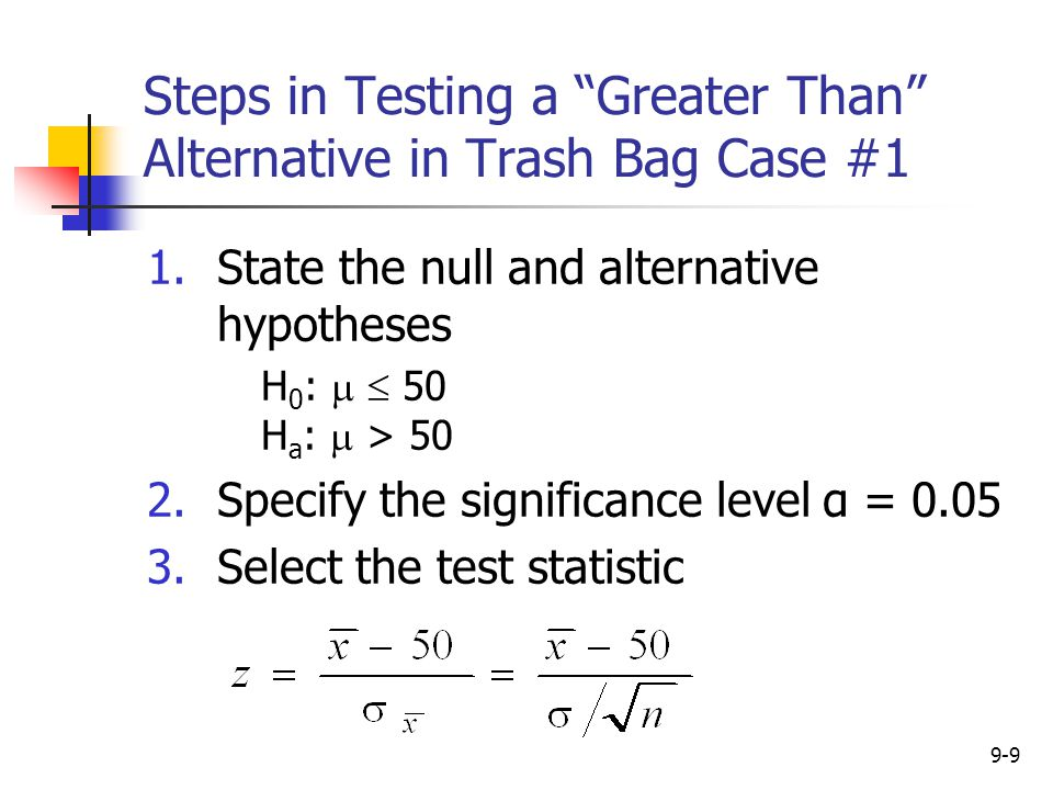 Steps in Testing a Greater Than Alternative in Trash Bag Case #1