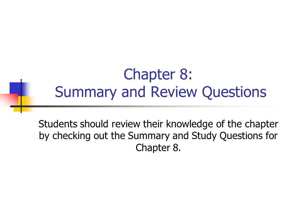 Chapter 8: Summary and Review Questions