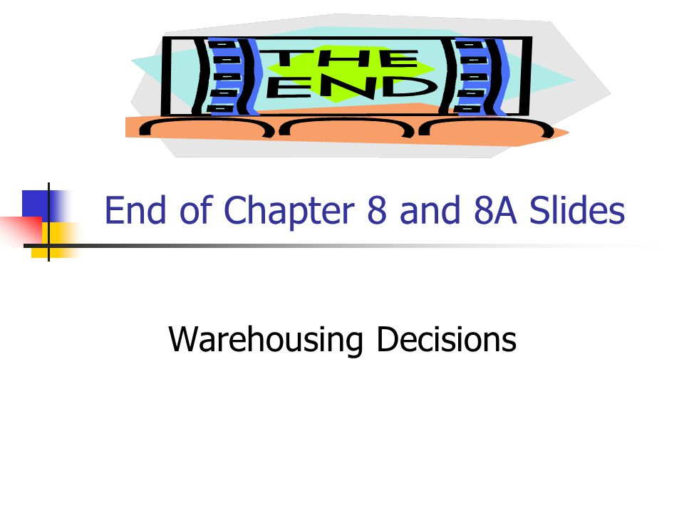 End of Chapter 8 and 8A Slides