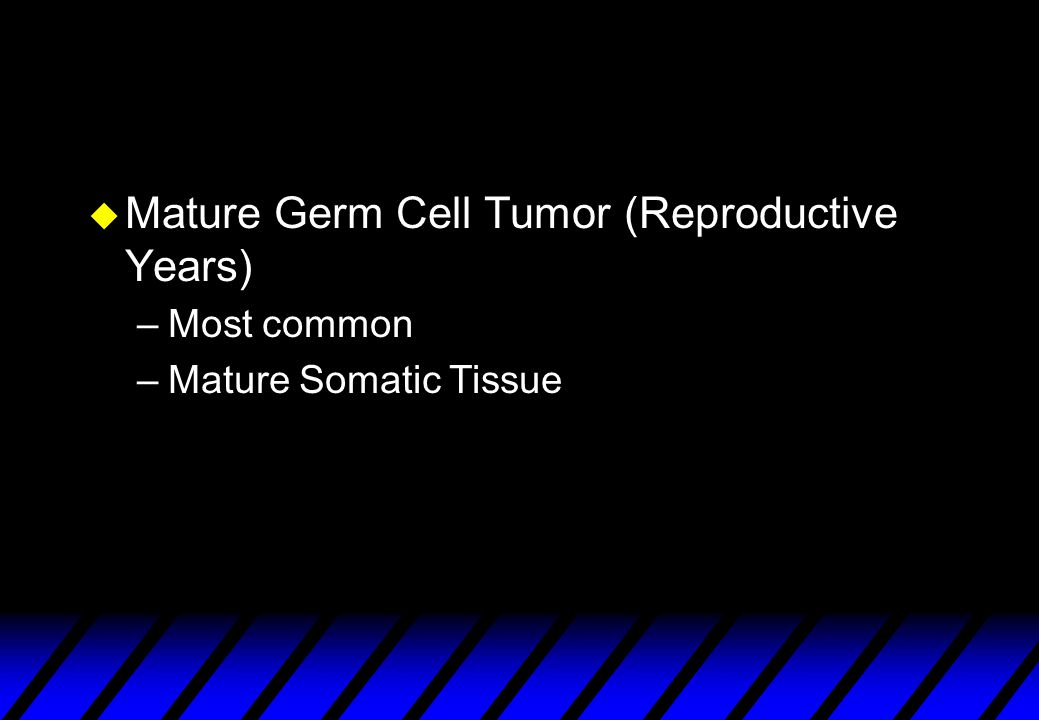 Mature Germ Cell Tumor (Reproductive Years)