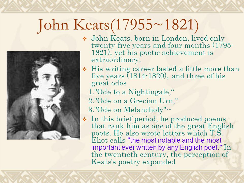 keats presentation of time essay Biography of john keats and a searchable collection of works  around this time  keats met, fell in love with, and became engaged to eighteen year old  beauty  bespeaks itself flesh and sex takes the outside place in the presentation  hi, i  am currently writing an essay on this poem but the only thing i can find out online .