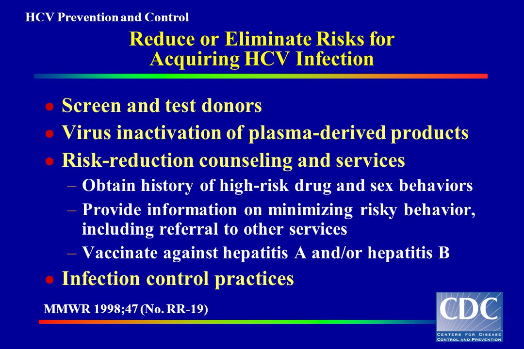 Reduce or Eliminate Risks for Acquiring HCV Infection