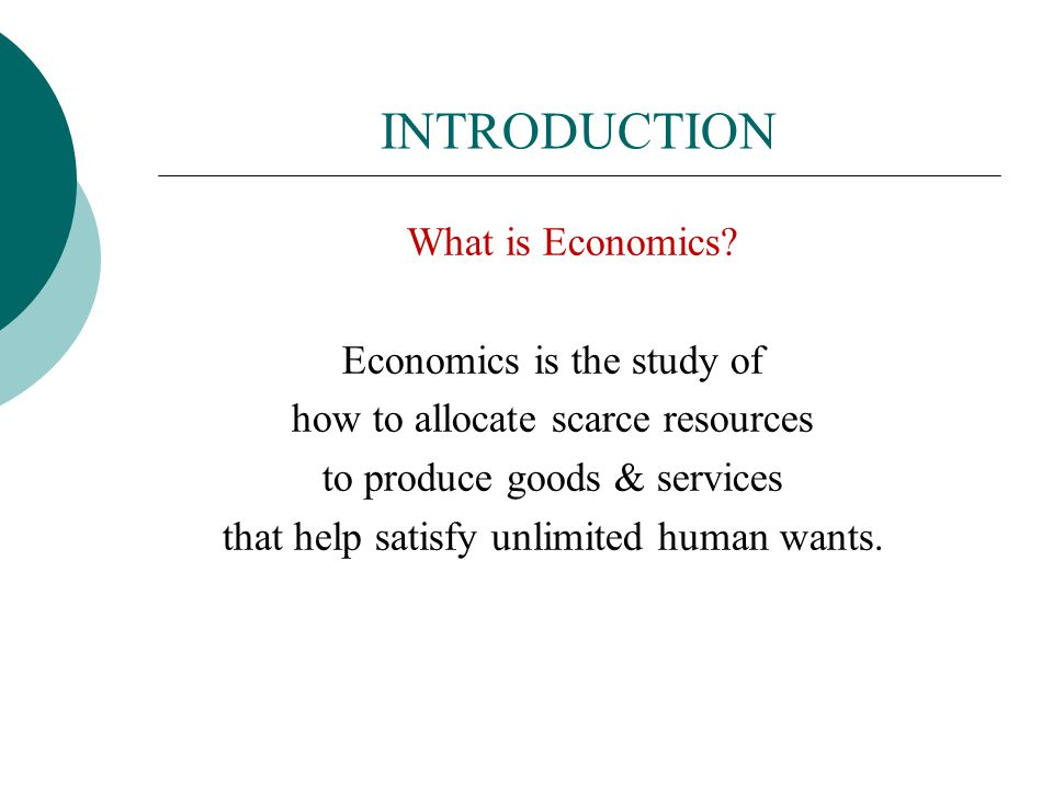 Economics is best defined as the study of how: a ...