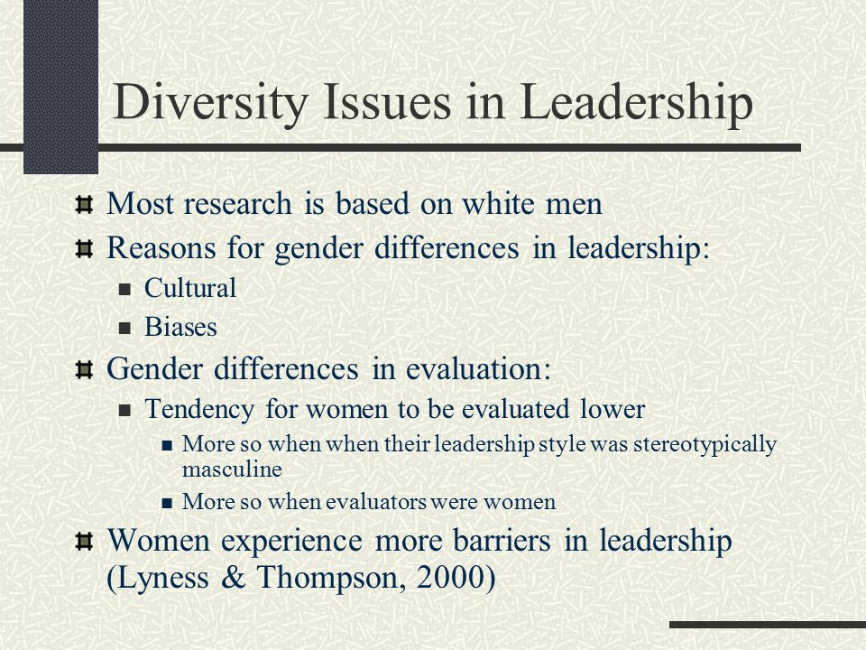 gender differences in leadership believing Intrinsically (that is to say, in a vacuum) there aren't many differences in leadership some people might argue that men tend to bring a more masculine energy to their leadership, and women, a more feminine energy to their leadership (obviously.