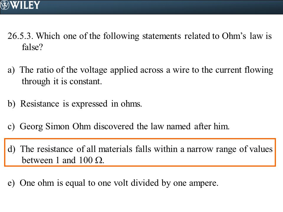 Which one of the following statements related to Ohm's law is false