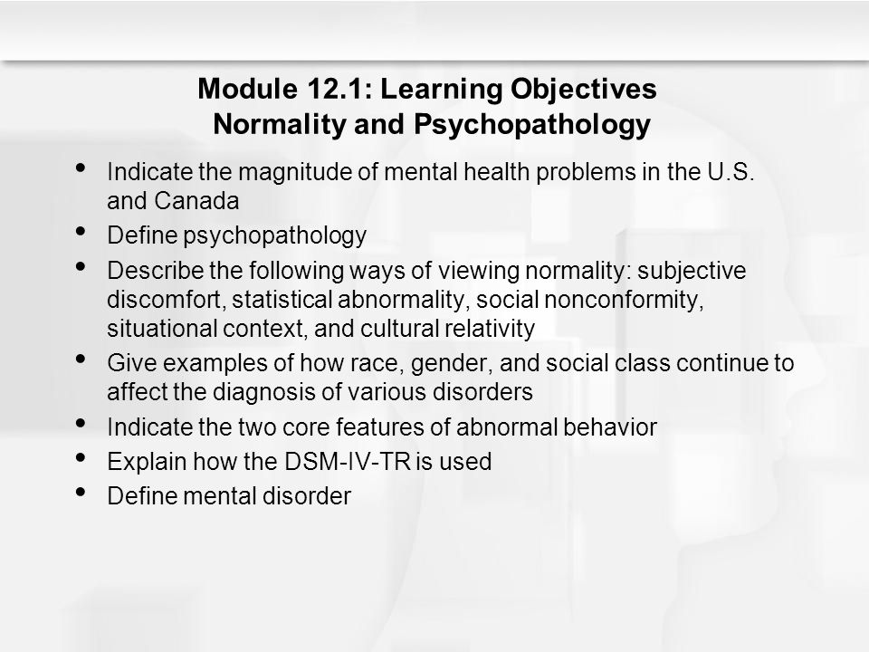 normality and psychopathology The mutual interplay between normality and psychopathology 11 in this chapter, we discuss the principles inherent to a de- velopmental psychopathology perspective we.