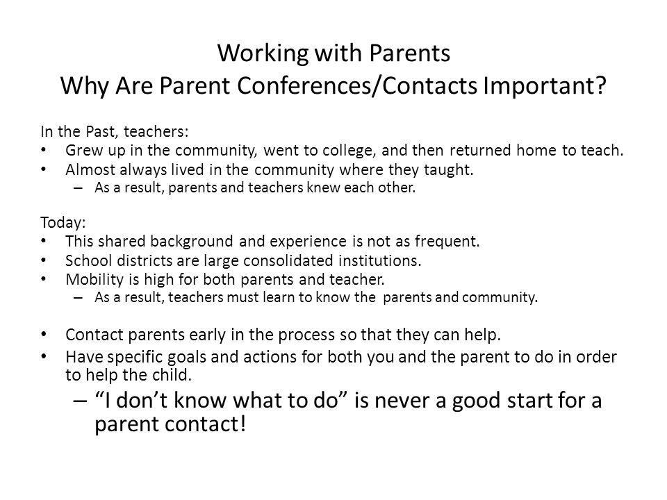 importance of working parents There are times when you will need to talk to parents about your academic concerns regarding their child it's important to understand how to approach and work with parents so that you can ensure a successful outcome for all involved when speaking to parents, teachers must realize that they are .