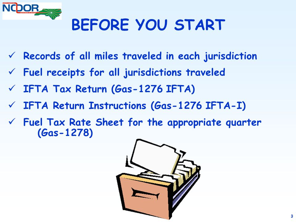 BEFORE YOU START Records of all miles traveled in each jurisdiction