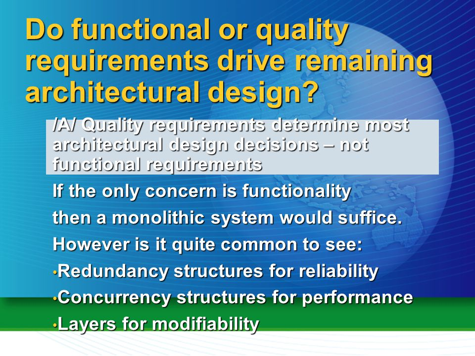 Do Functional Or Quality Requirements Drive Remaining Architectural Design
