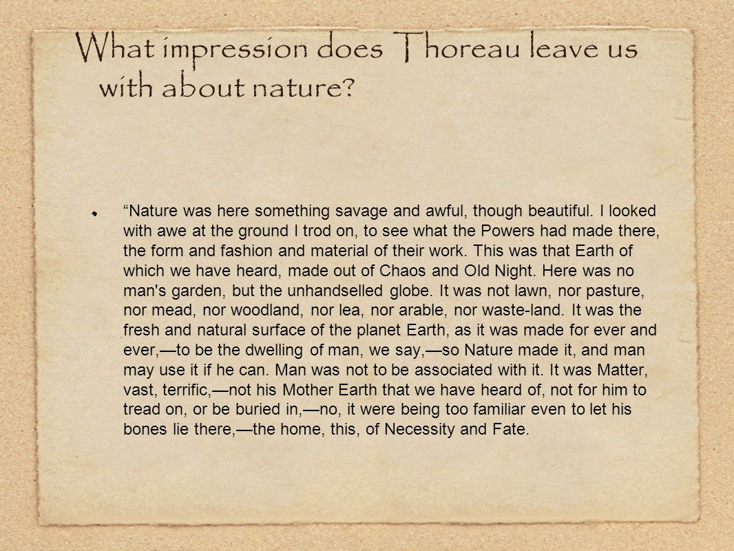 What impression does Thoreau leave us with about nature