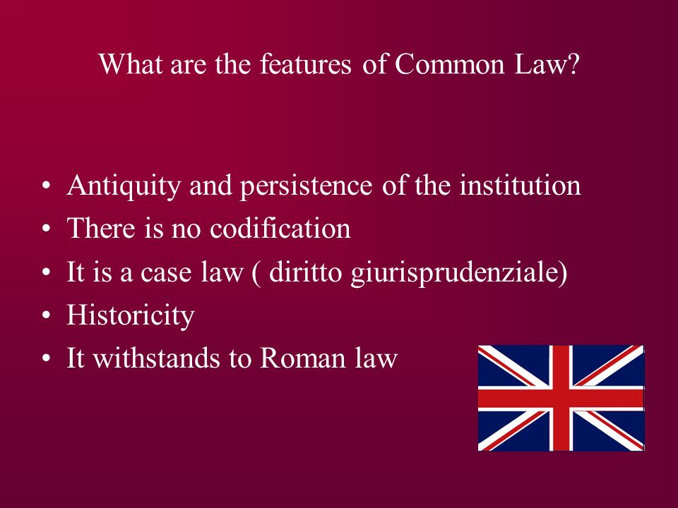 What are the features of Common Law
