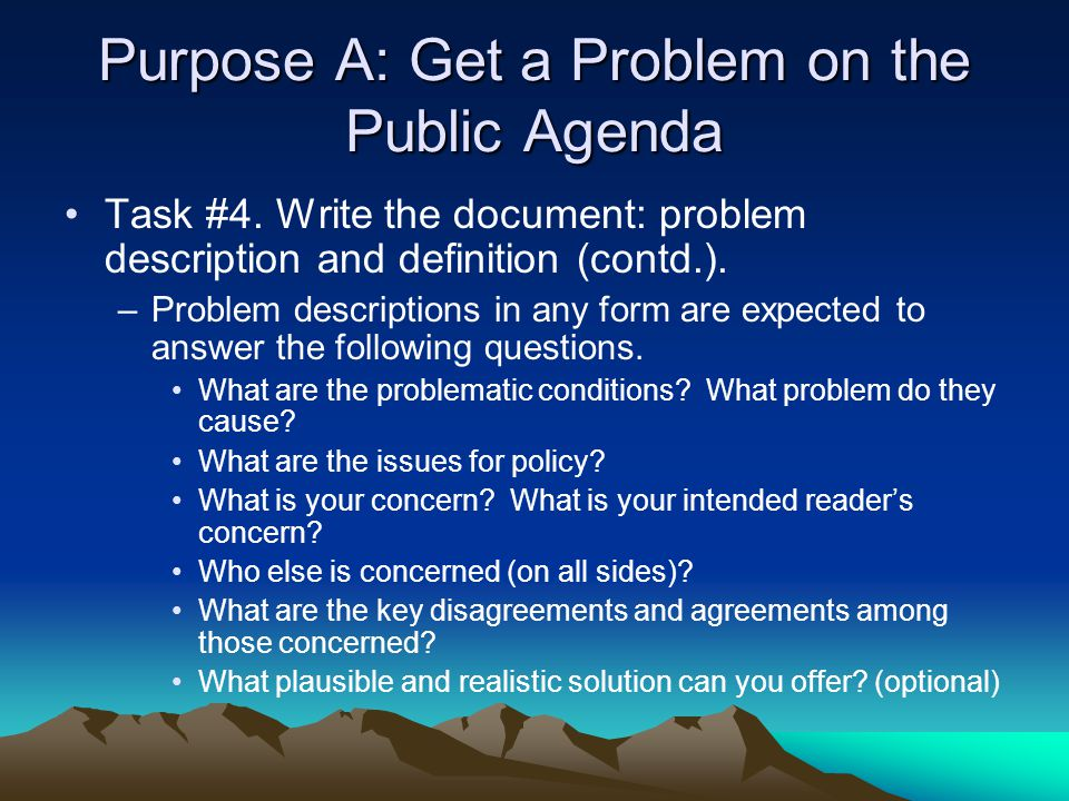 Purpose A: Get a Problem on the Public Agenda