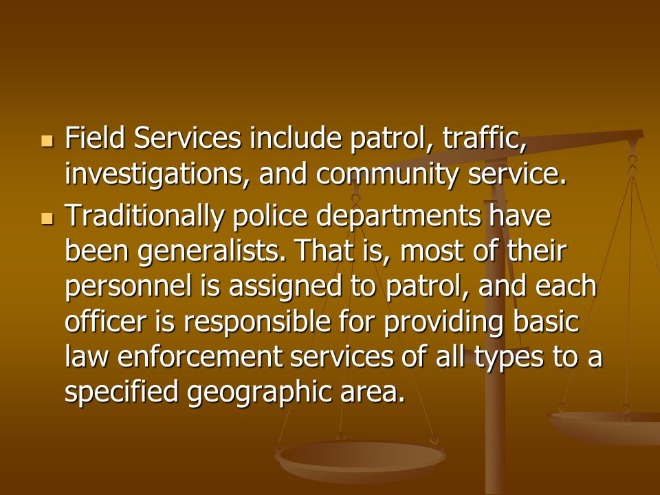 Field Services include patrol, traffic, investigations, and community service.