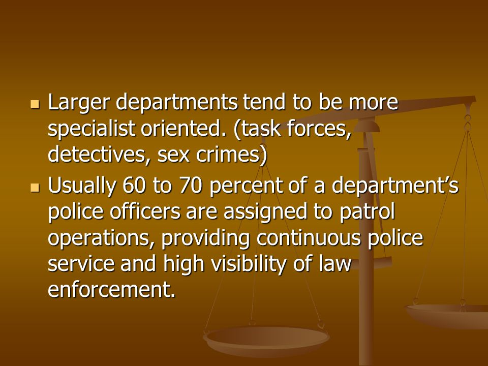 Larger departments tend to be more specialist oriented