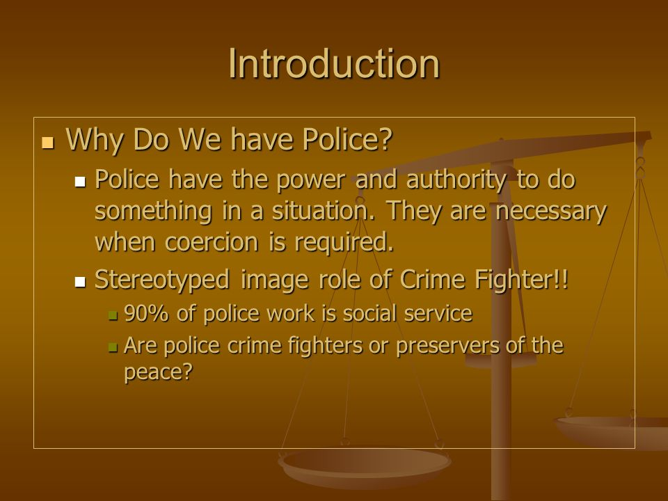 Introduction Why Do We have Police