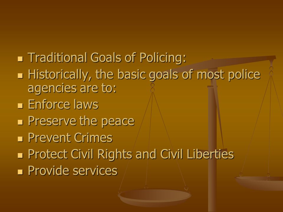 Traditional Goals of Policing: