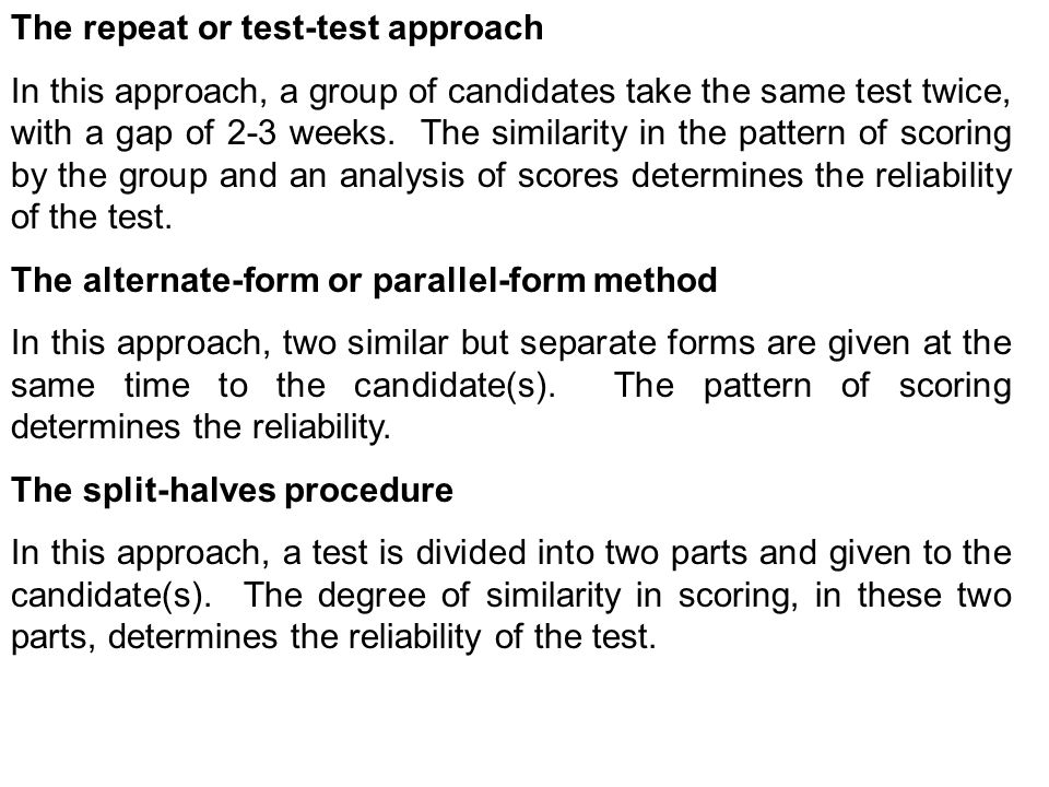 The repeat or test-test approach