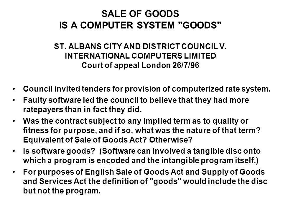 SALE OF GOODS IS A COMPUTER SYSTEM GOODS ST