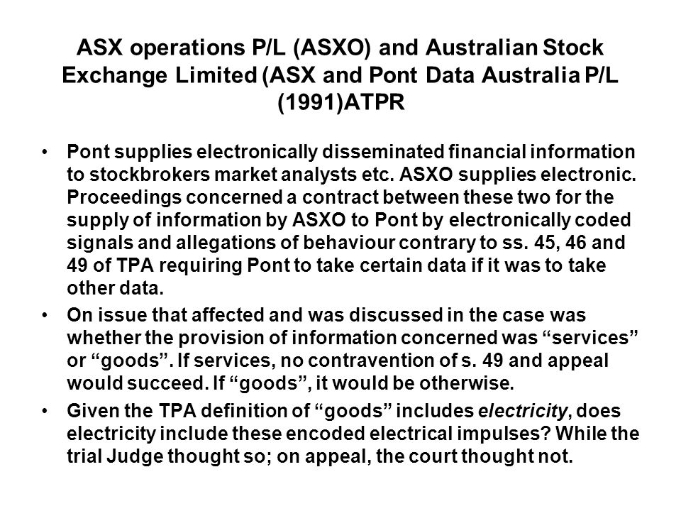 ASX operations P/L (ASXO) and Australian Stock Exchange Limited (ASX and Pont Data Australia P/L (1991)ATPR