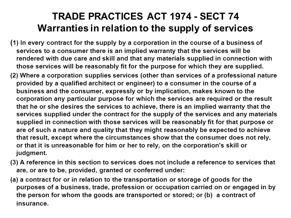 TRADE PRACTICES ACT SECT 74 Warranties in relation to the supply of services
