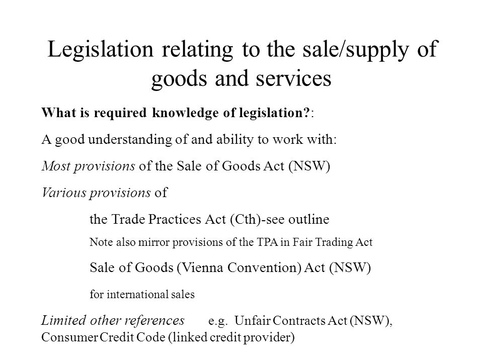 Legislation relating to the sale/supply of goods and services