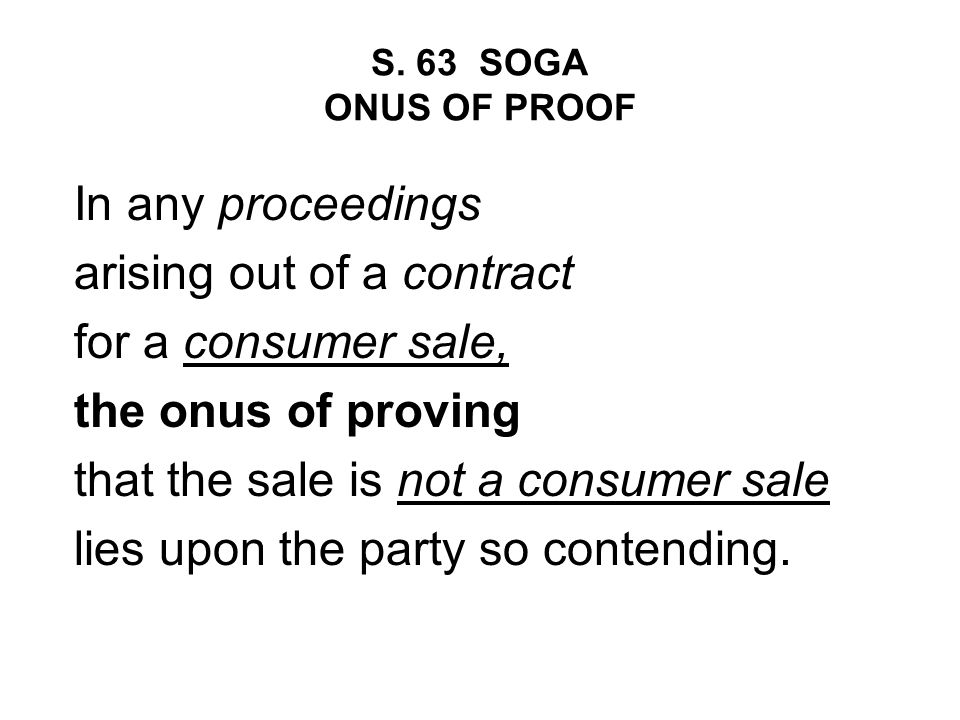 arising out of a contract for a consumer sale, the onus of proving