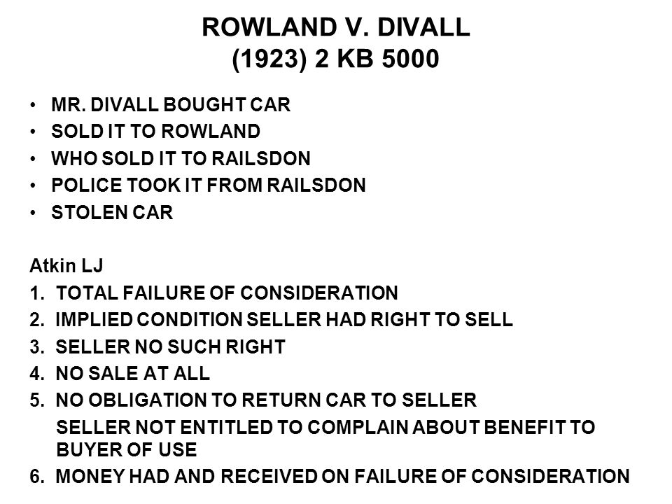 ROWLAND V. DIVALL (1923) 2 KB 5000 MR. DIVALL BOUGHT CAR