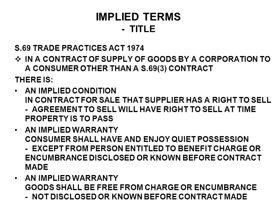 IMPLIED TERMS - TITLE S.69 TRADE PRACTICES ACT 1974