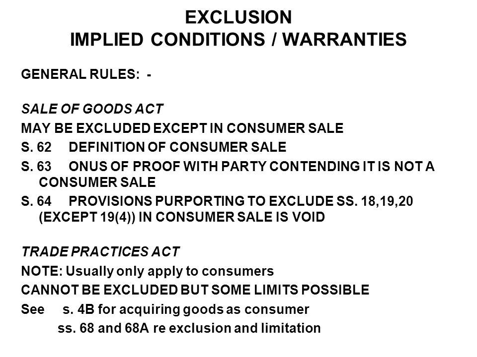 EXCLUSION IMPLIED CONDITIONS / WARRANTIES
