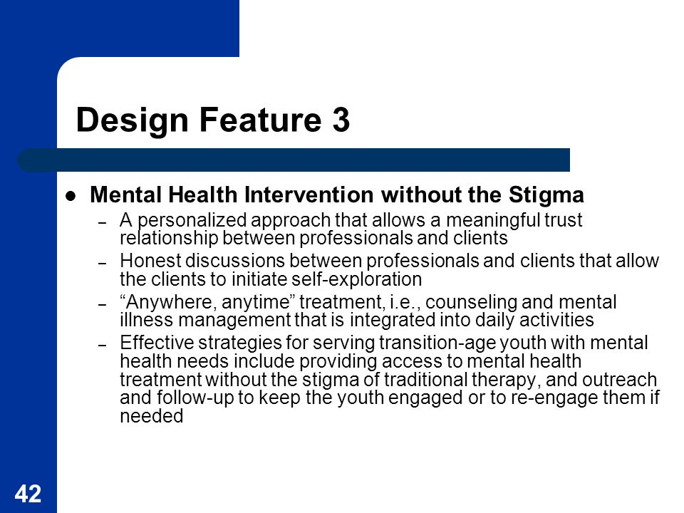 Design Feature 3 Mental Health Intervention without the Stigma