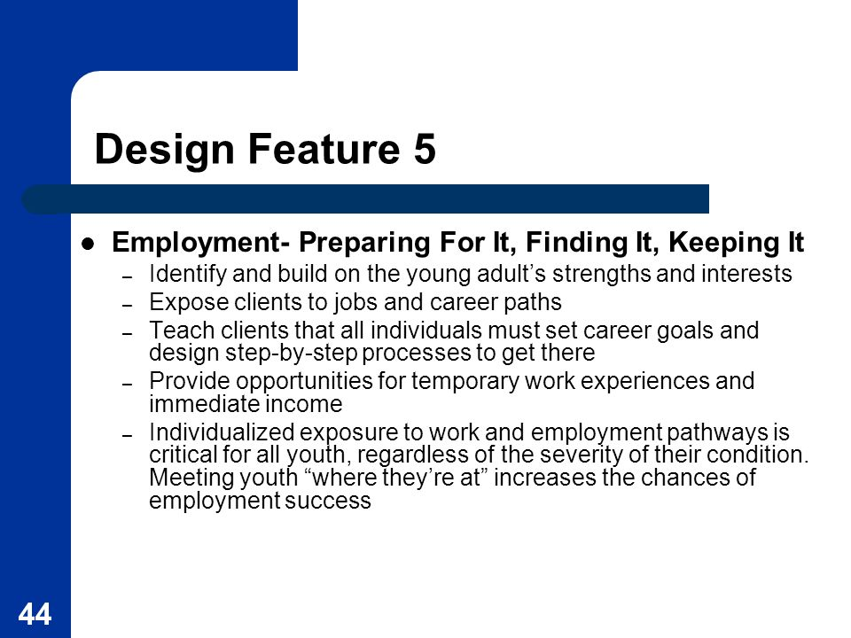 Design Feature 5 Employment- Preparing For It, Finding It, Keeping It