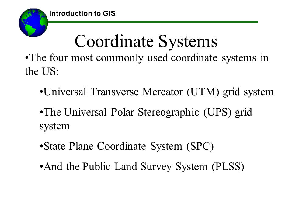 Projections And Coordinate Systems Continued Ppt Download - Univerasl us coodirnate system arc map